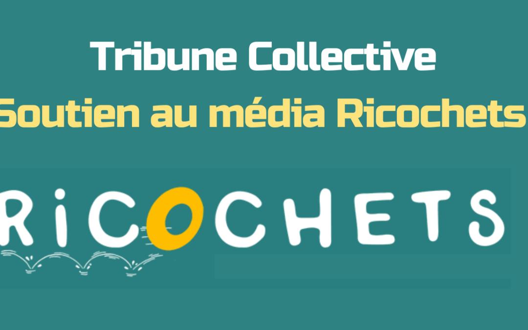 Tribune Collective – Soutien au média Ricochets